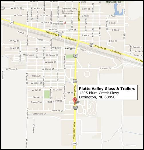 Platte Valley Glass & Trailers 1205 Plum Creek Parkway Lexington, NE 68850 308-324-6653